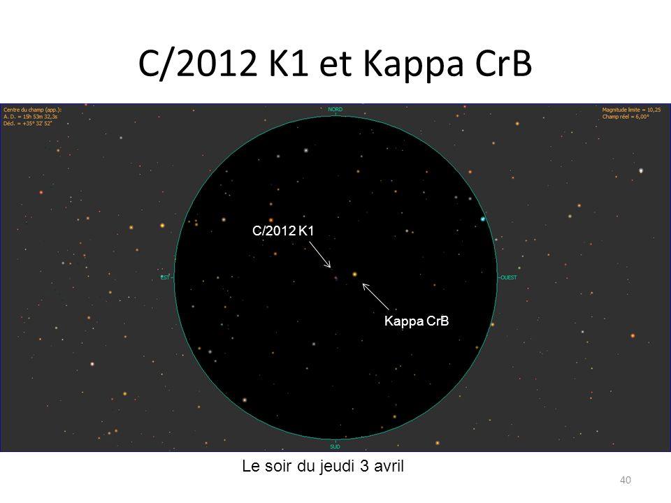 C/2012 K1 et Kappa CrB 40 Le soir du jeudi 3 avril C/2012 K1 Kappa CrB