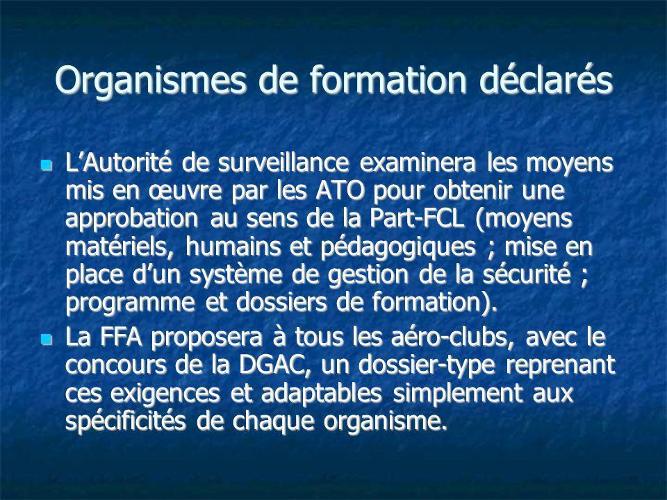 LAutorité de surveillance examinera les moyens mis en œuvre par les ATO pour obtenir une approbation au sens de la Part-FCL (moyens matériels, humains