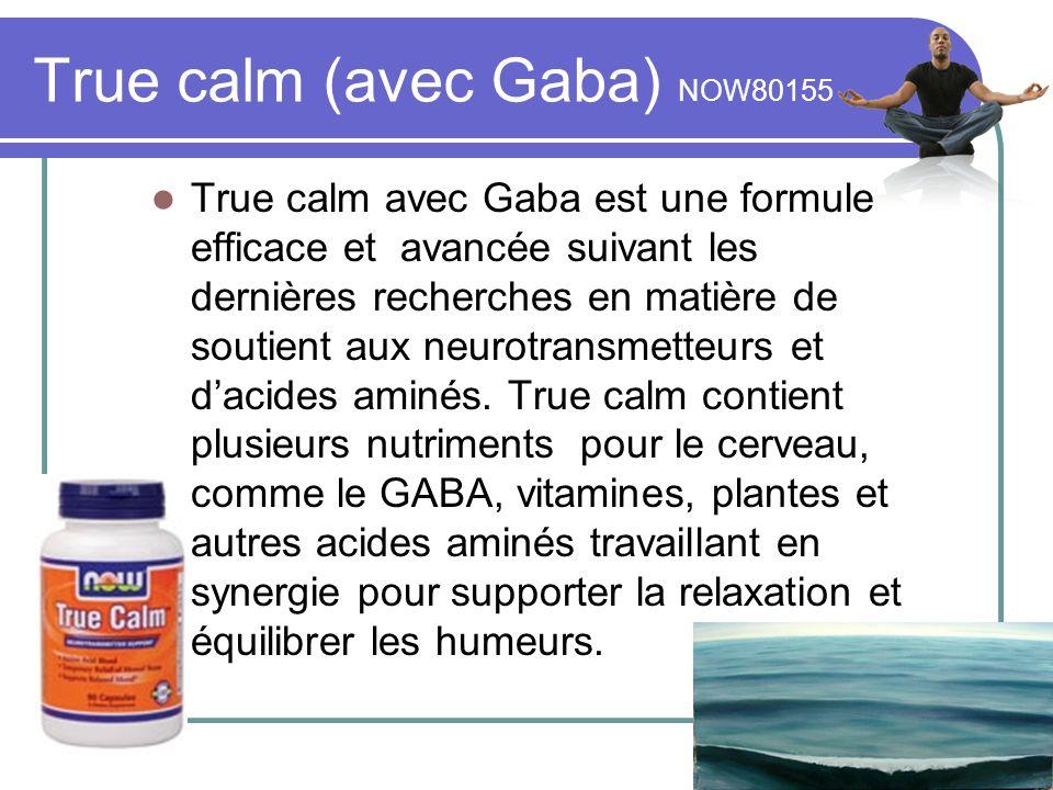 True calm (avec Gaba) NOW80155 True calm avec Gaba est une formule efficace et avancée suivant les dernières recherches en matière de soutient aux neurotransmetteurs et dacides aminés.