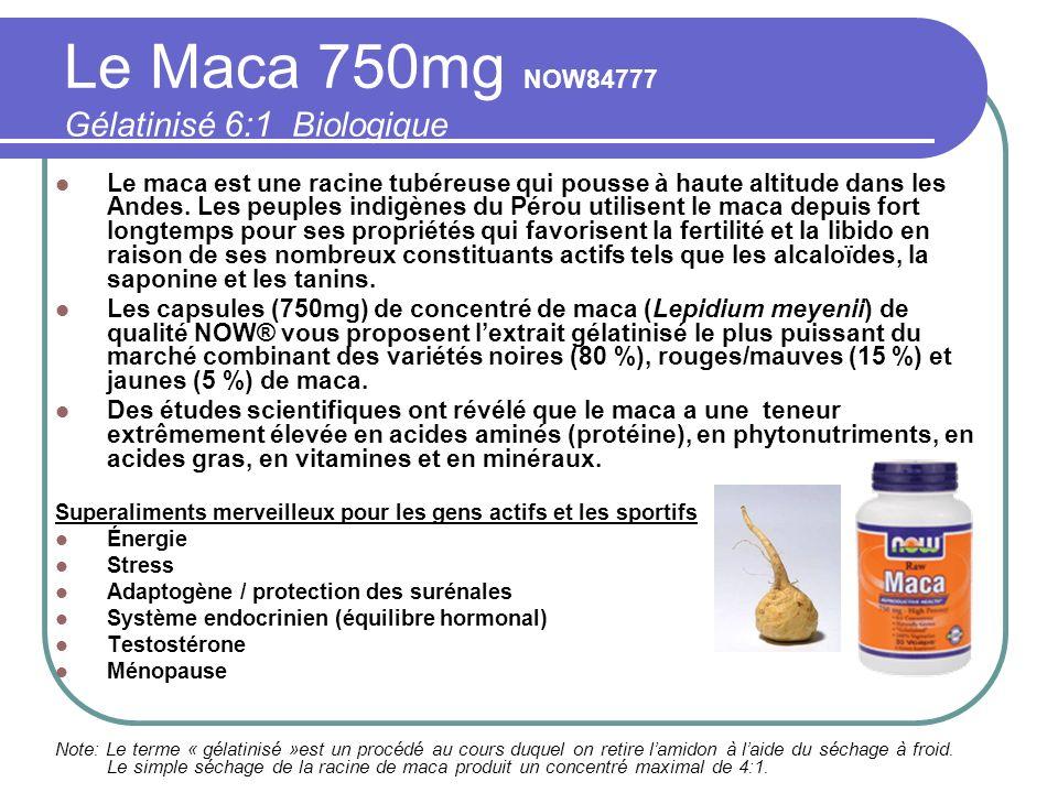 Le Maca 750mg NOW84777 Gélatinisé 6:1 Biologique Le maca est une racine tubéreuse qui pousse à haute altitude dans les Andes. Les peuples indigènes du