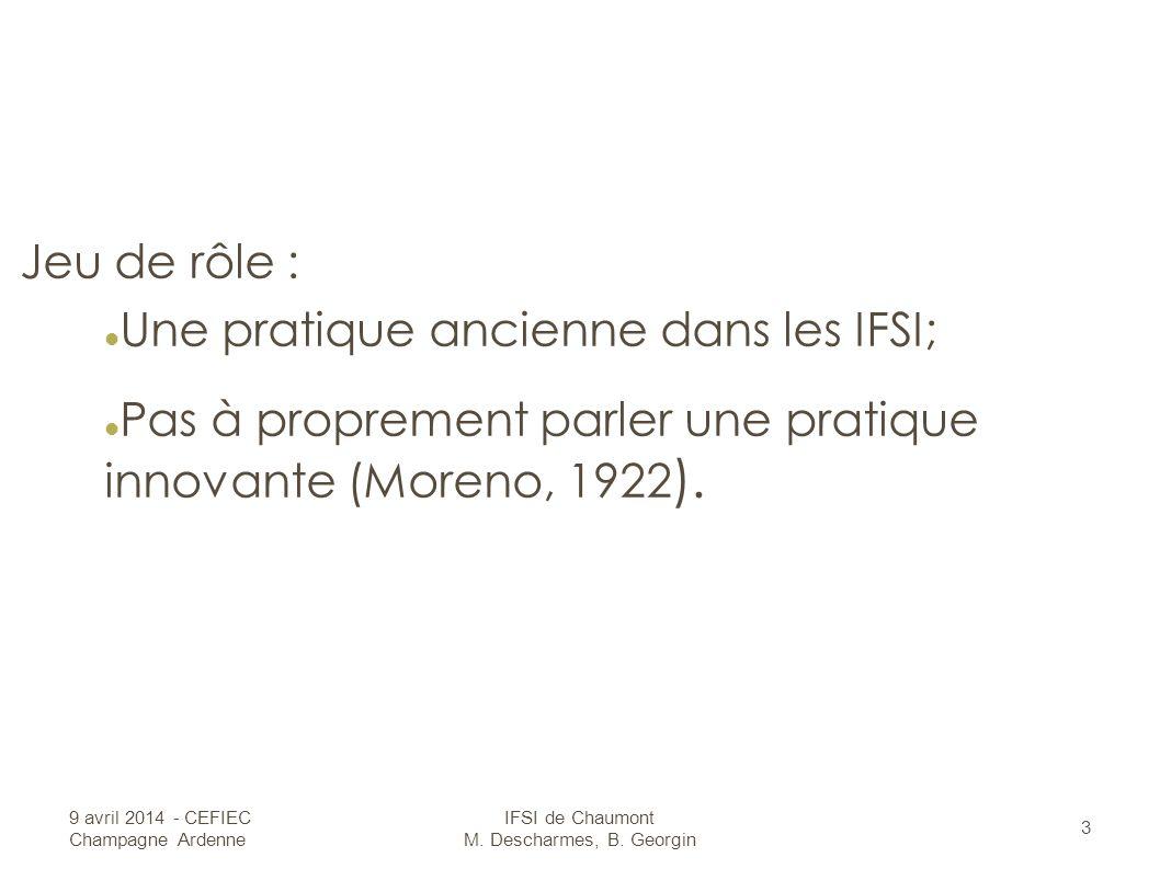 Jeu de rôle : Une pratique ancienne dans les IFSI; Pas à proprement parler une pratique innovante (Moreno, 1922 ).