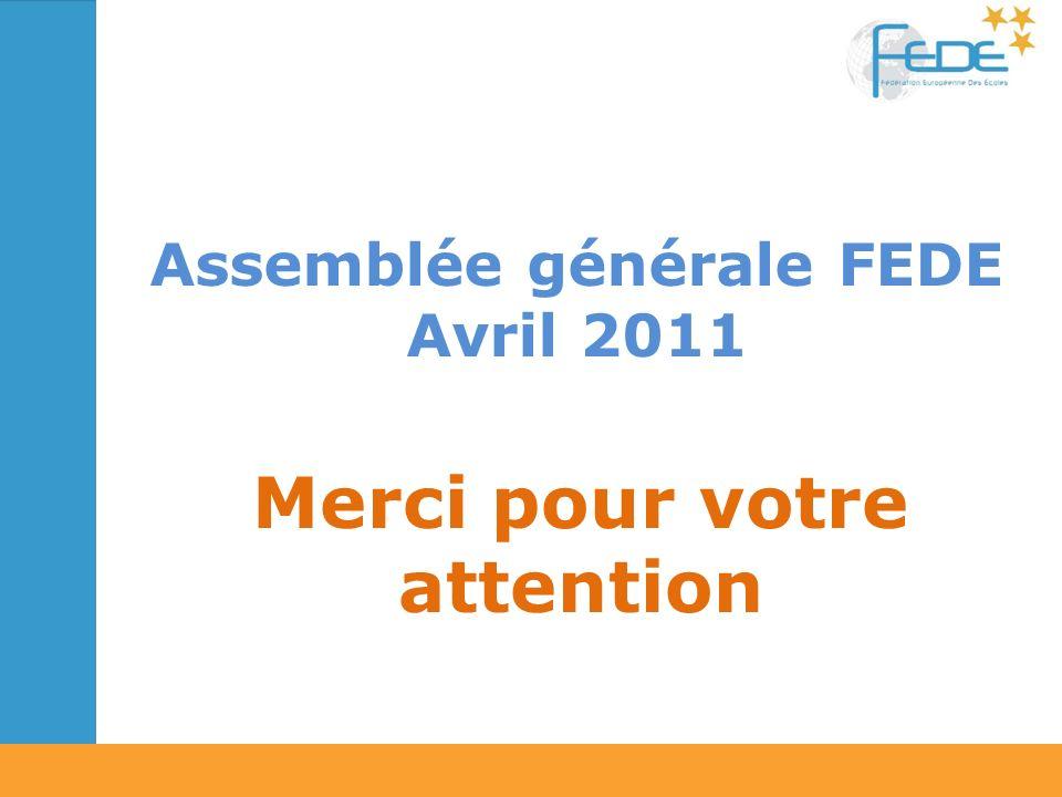 Assemblée générale FEDE Avril 2011 Merci pour votre attention