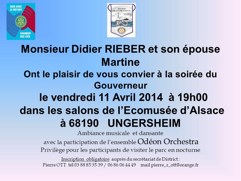 Monsieur Didier RIEBER et son épouse Martine Ont le plaisir de vous convier à la soirée du Gouverneur le vendredi 11 Avril 2014 à 19h00 dans les salon