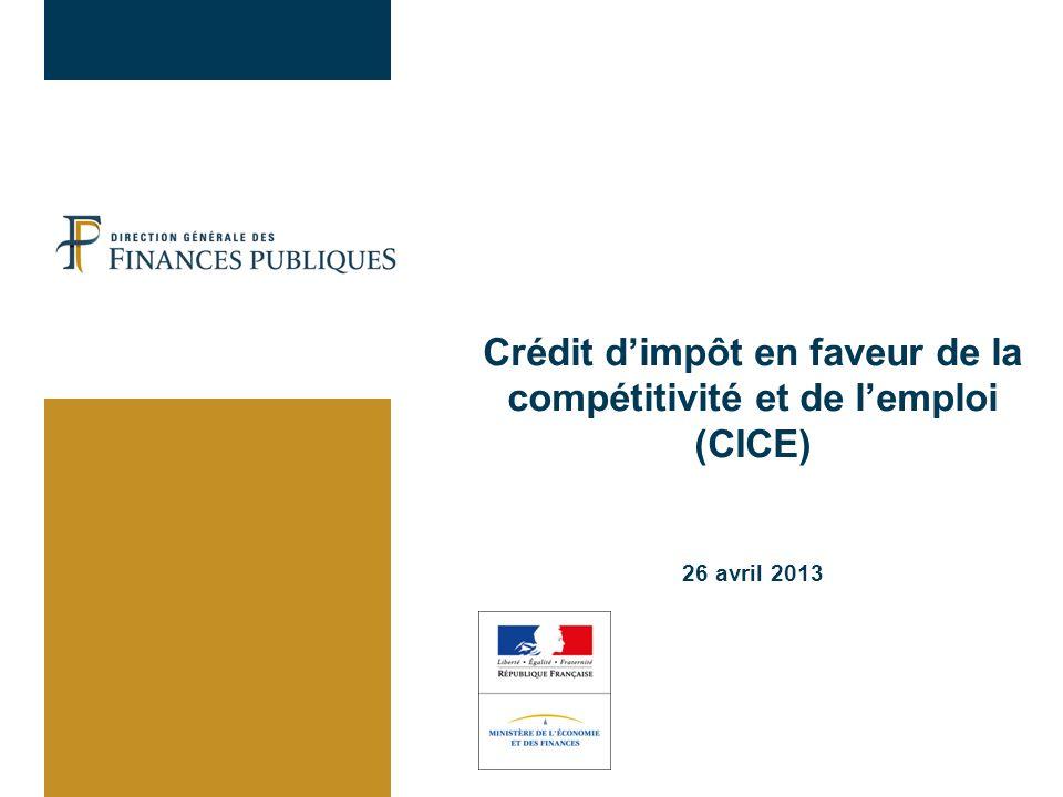 Crédit dimpôt en faveur de la compétitivité et de lemploi (CICE) 26 avril 2013