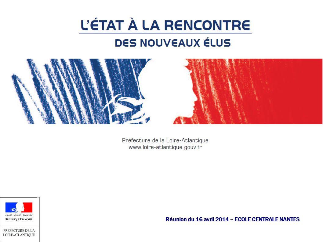Réunion du 16 avril 2014 – ECOLE CENTRALE NANTES Une approche transversale dans laccompagnement de vos projets Le rôle particulier des sous-préfets