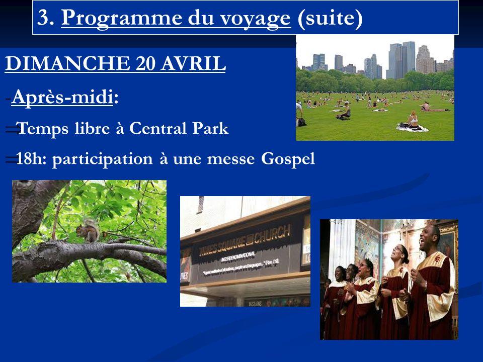3. Programme du voyage (suite) DIMANCHE 20 AVRIL -Après-midi: Temps libre à Central Park 18h: participation à une messe Gospel