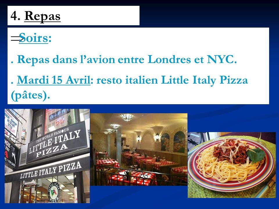 4. Repas Soirs:. Repas dans lavion entre Londres et NYC..