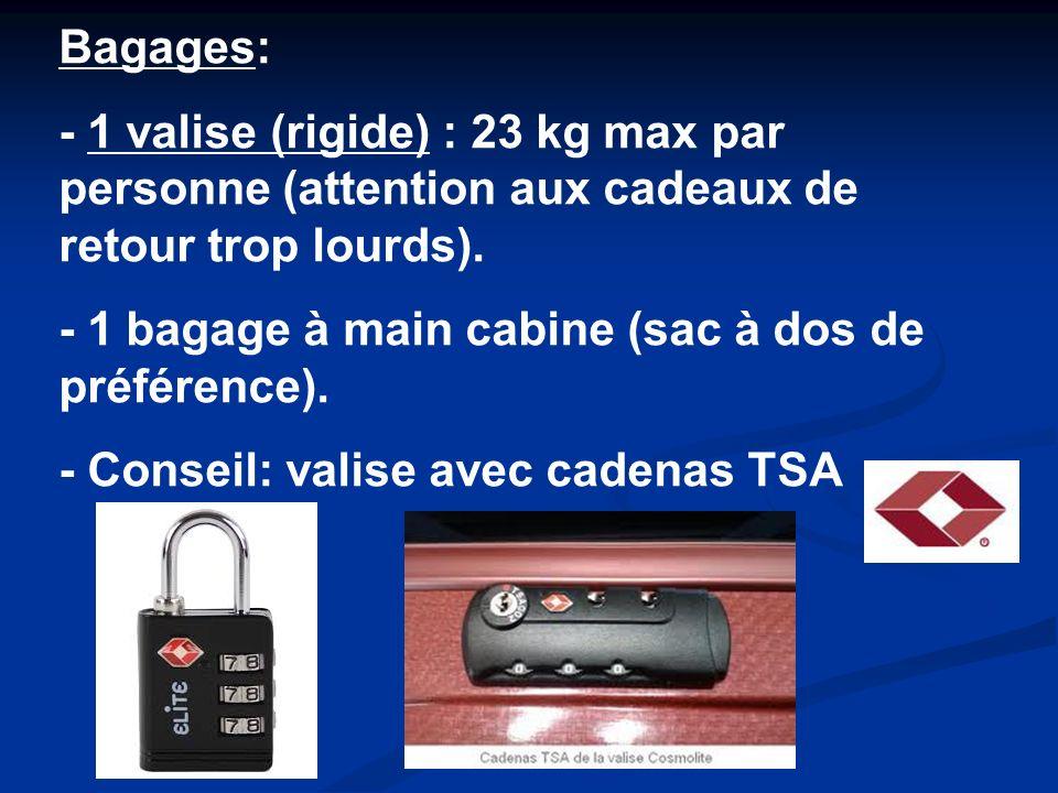 Bagages: - 1 valise (rigide) : 23 kg max par personne (attention aux cadeaux de retour trop lourds).