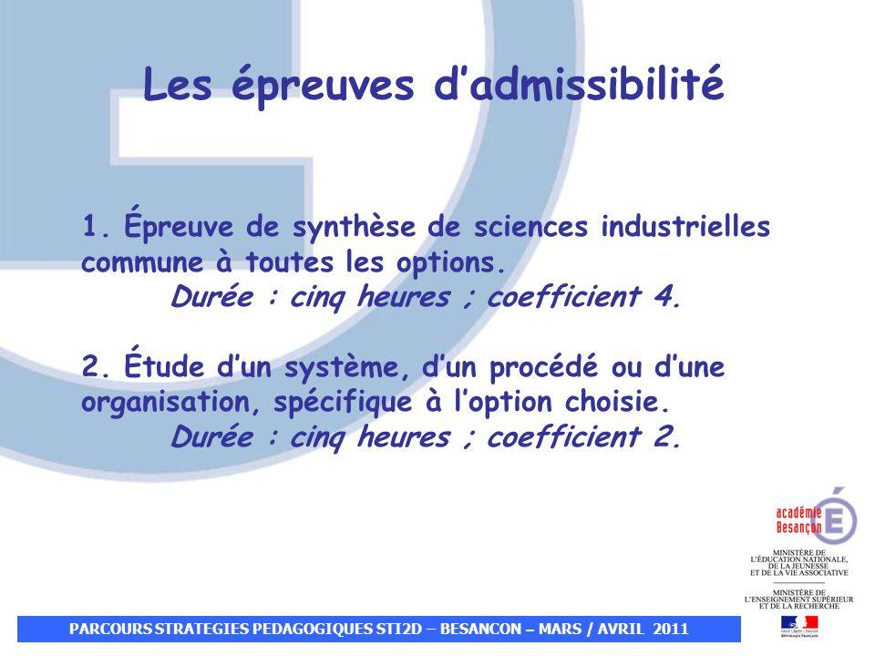 PARCOURS STRATEGIES PEDAGOGIQUES STI2D – BESANCON – MARS / AVRIL 2011 1. Épreuve de synthèse de sciences industrielles commune à toutes les options. D
