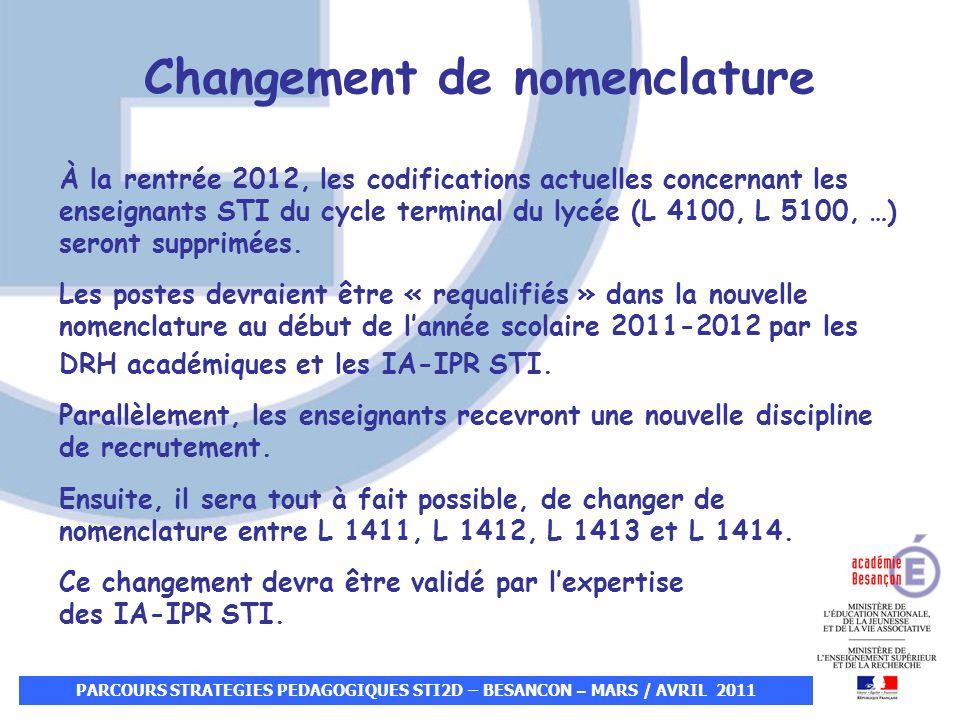Changement de nomenclature À la rentrée 2012, les codifications actuelles concernant les enseignants STI du cycle terminal du lycée (L 4100, L 5100, …