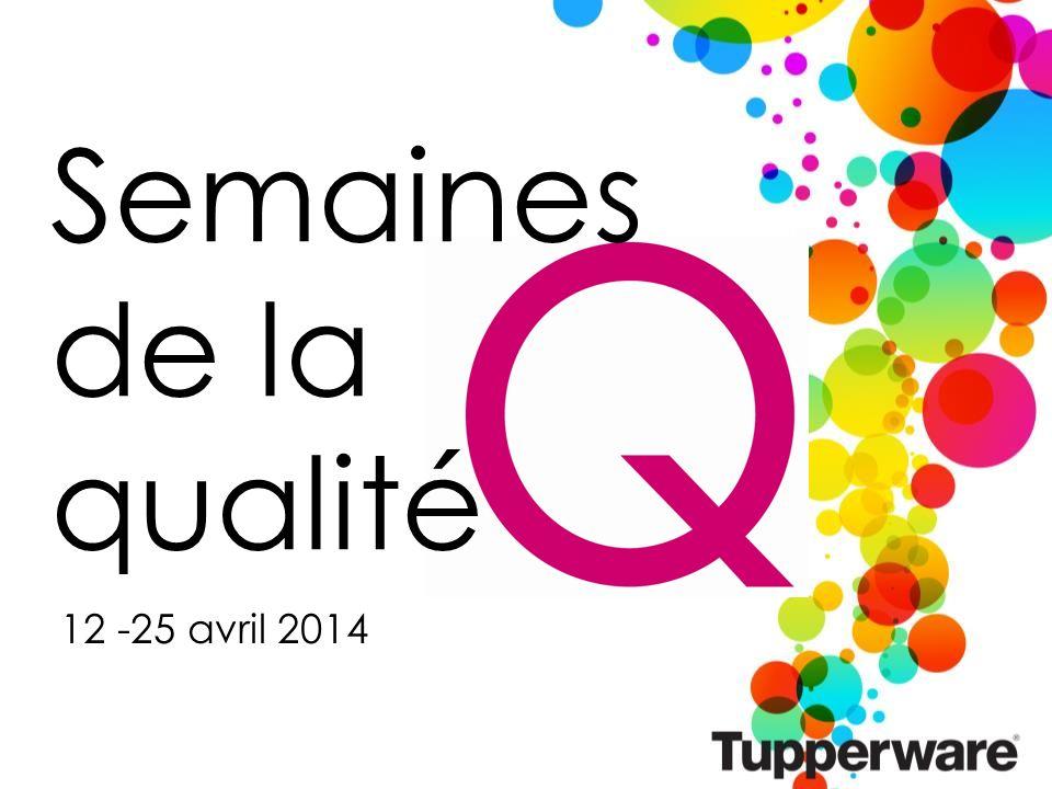 12 -25 avril 2014 Semaines de la qualité