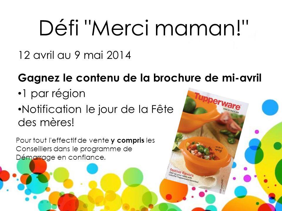 Défi Merci maman! Gagnez le contenu de la brochure de mi-avril 1 par région Notification le jour de la Fête des mères.