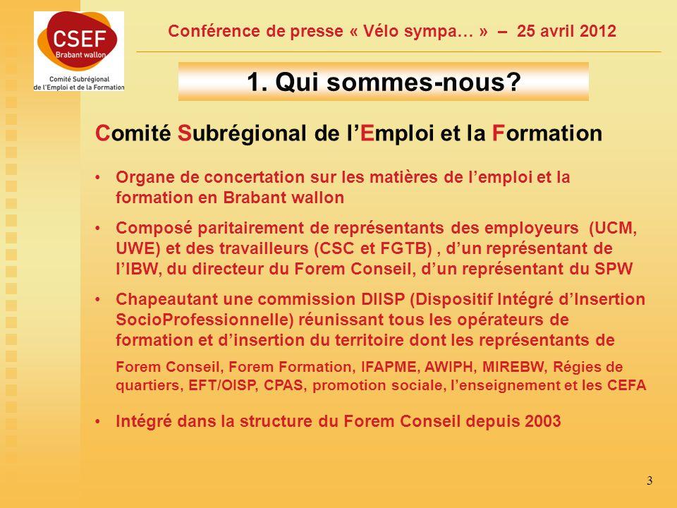 Conférence de presse « Vélo sympa… » – 25 avril 2012 14 9 partenaires « Dépôt »