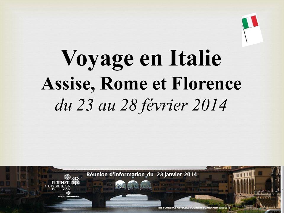 Voyage en Italie Assise, Rome et Florence du 23 au 28 février 2014 Réunion d'information du 23 janvier 2014