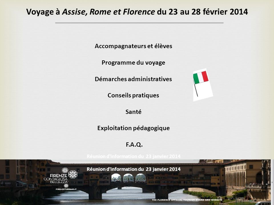Accompagnateurs et élèves Programme du voyage Démarches administratives Conseils pratiques Santé Exploitation pédagogique F.A.Q. Voyage à Assise, Rome