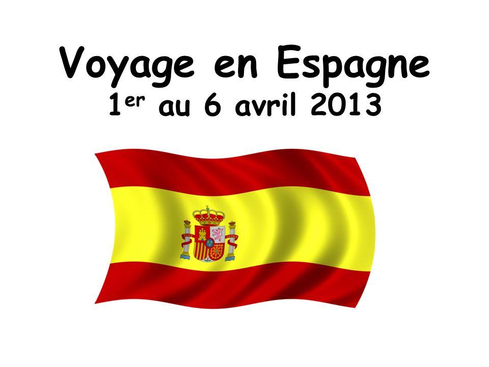 Voyage en Espagne 1 er au 6 avril 2013