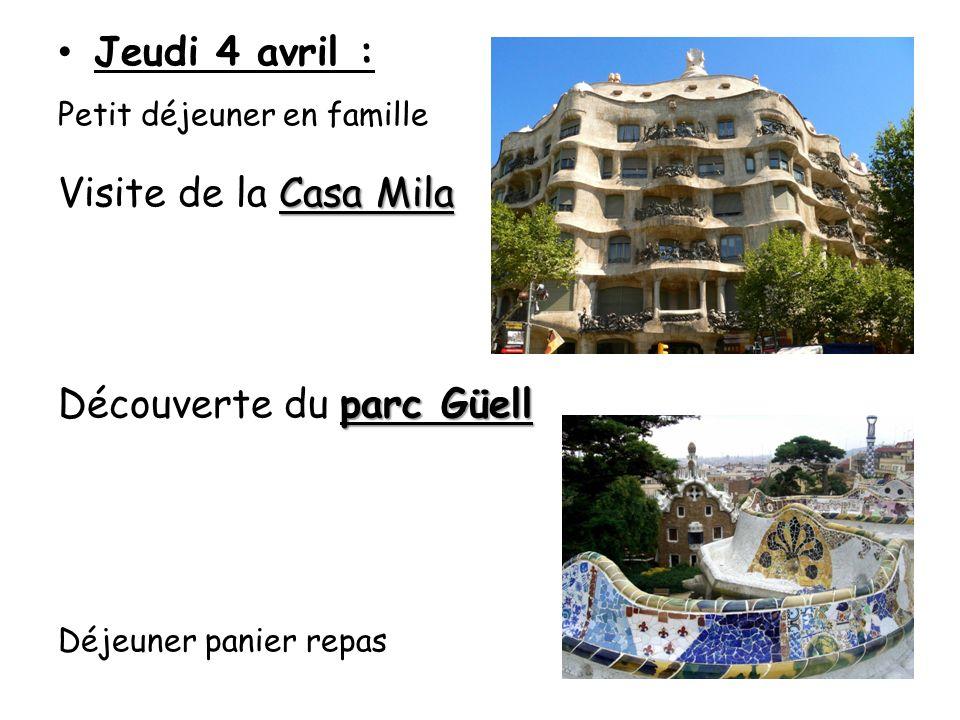 Jeudi 4 avril : Petit déjeuner en famille Casa Mila Visite de la Casa Mila parc Güell Découverte du parc Güell Déjeuner panier repas