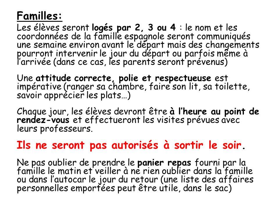 Familles: Les élèves seront logés par 2, 3 ou 4 : le nom et les coordonnées de la famille espagnole seront communiqués une semaine environ avant le dé