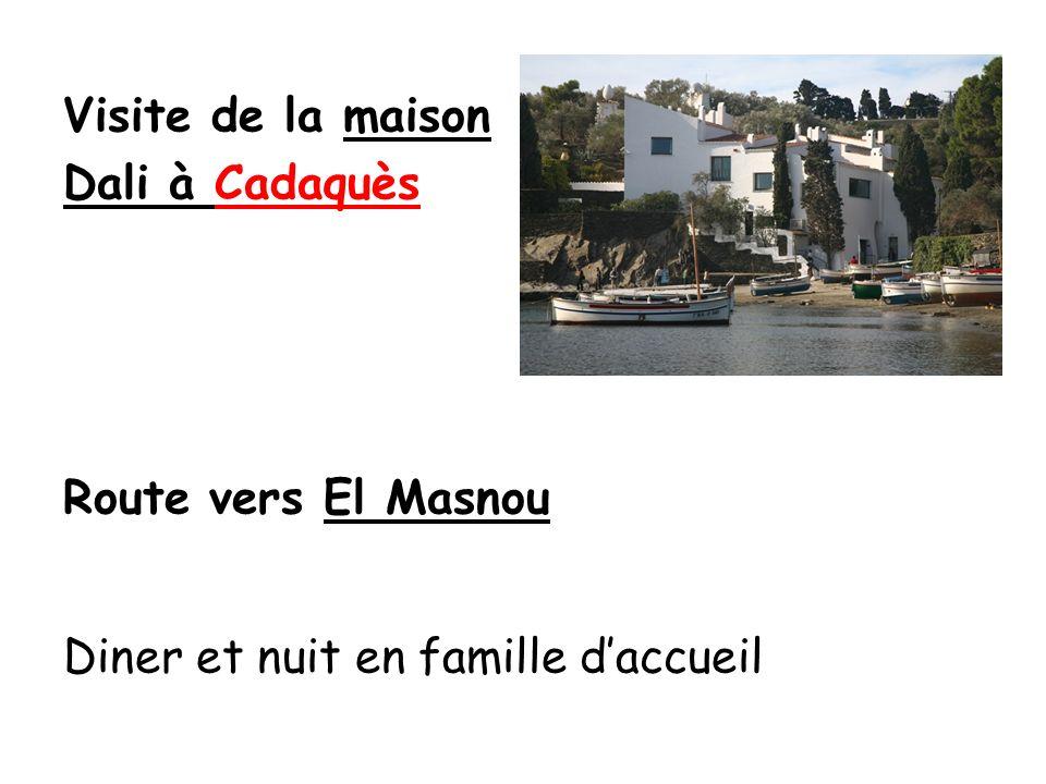 Visite de la maison Dali à Cadaquès Route vers El Masnou Diner et nuit en famille daccueil