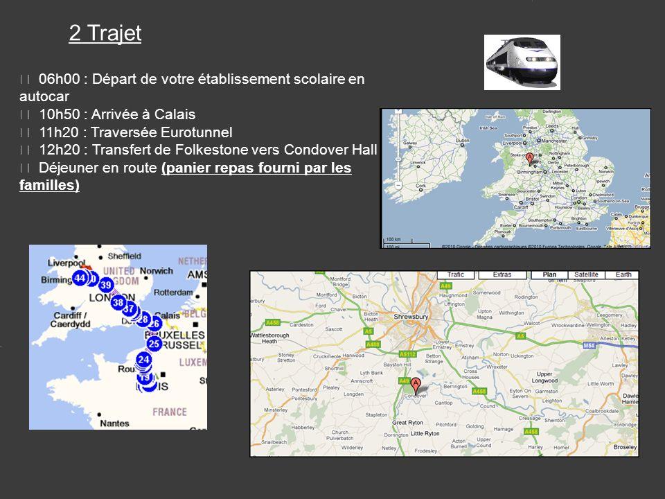 2 Trajet 06h00 : Départ de votre établissement scolaire en autocar 10h50 : Arrivée à Calais 11h20 : Traversée Eurotunnel 12h20 : Transfert de Folkestone vers Condover Hall Déjeuner en route (panier repas fourni par les familles)