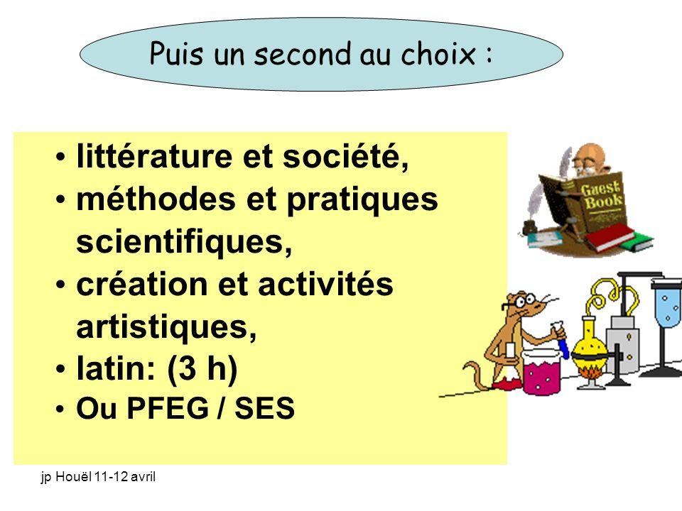 jp Houël 11-12 avril littérature et société, méthodes et pratiques scientifiques, création et activités artistiques, latin: (3 h) Ou PFEG / SES Puis u