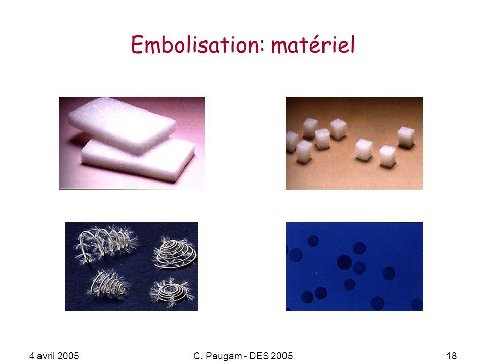 4 avril 2005C. Paugam - DES 200518 Embolisation: matériel