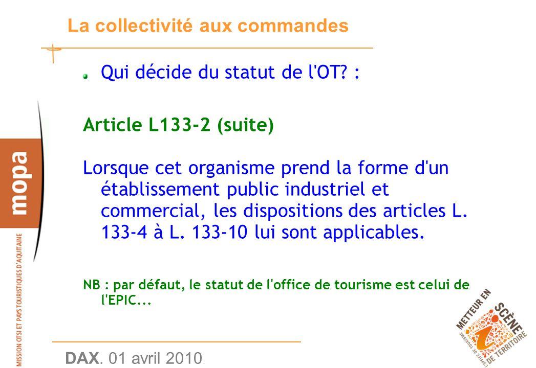 DAX. 01 avril 2010. 12 La collectivité aux commandes Qui décide du statut de l OT.