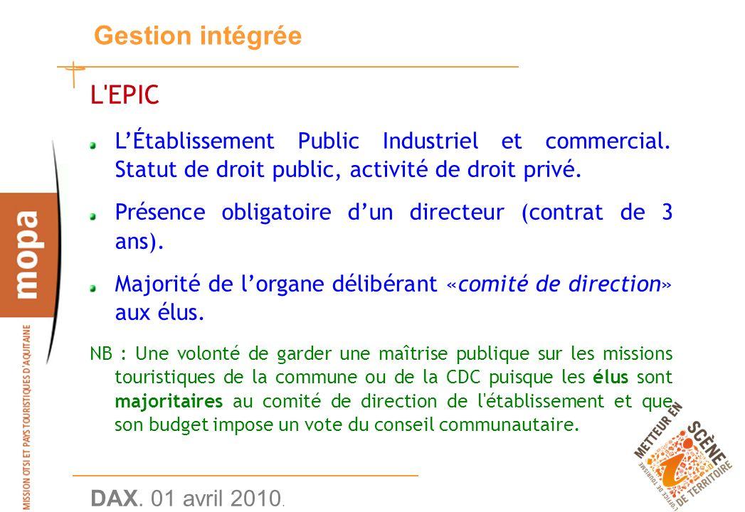 DAX. 01 avril 2010. 17 Gestion intégrée L EPIC LÉtablissement Public Industriel et commercial.