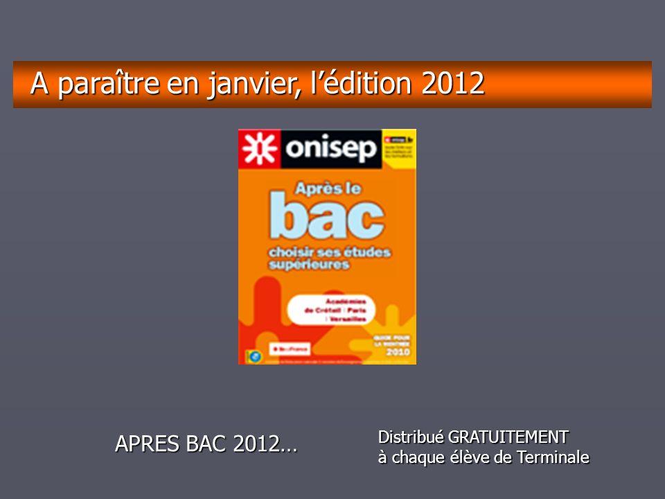 décembrejanvierfévriermarsavrilmaijuinjuilletaoûtseptembre A paraître en janvier, lédition 2012 APRES BAC 2012… Distribué GRATUITEMENT à chaque élève de Terminale