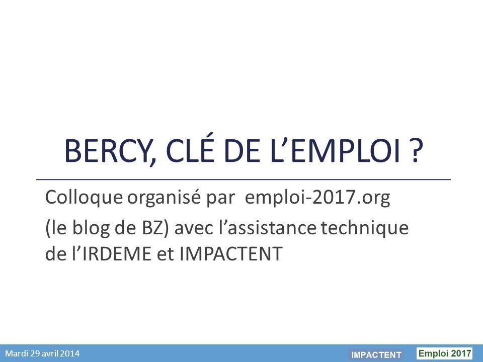 Mardi 29 avril 2014 BERCY, CLÉ DE LEMPLOI .