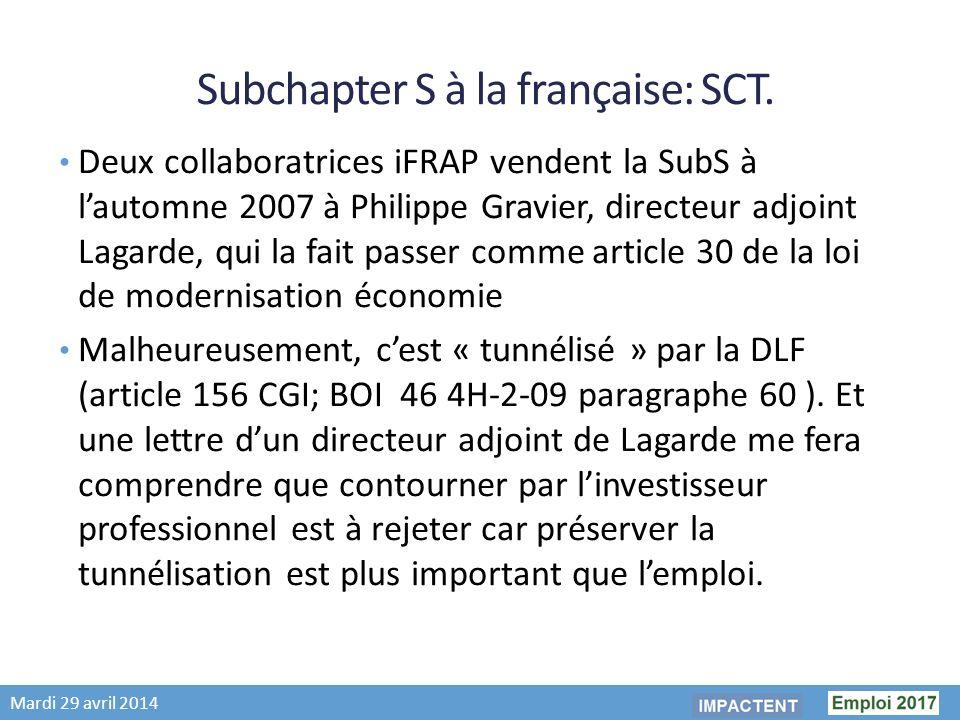 Mardi 29 avril 2014 Subchapter S à la française: SCT.