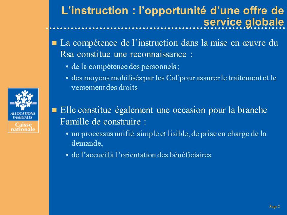 Page 8 Linstruction : lopportunité dune offre de service globale n La compétence de linstruction dans la mise en œuvre du Rsa constitue une reconnaiss
