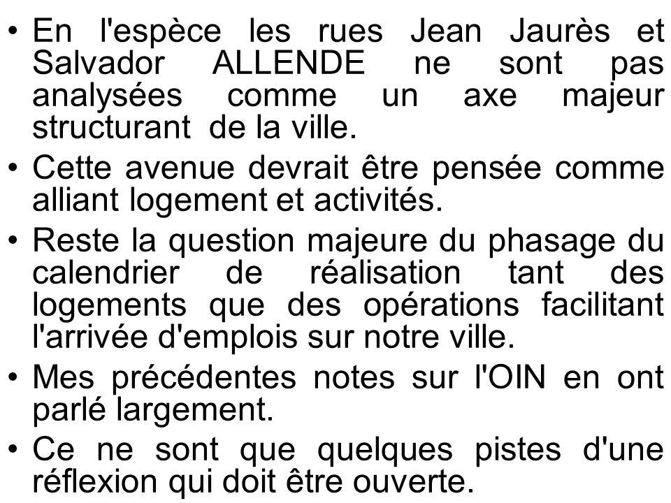 En l espèce les rues Jean Jaurès et Salvador ALLENDE ne sont pas analysées comme un axe majeur structurant de la ville.