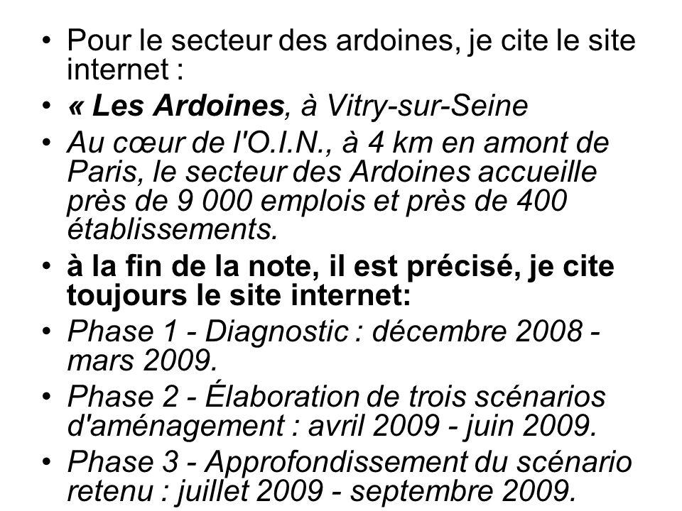 Pour le secteur des ardoines, je cite le site internet : « Les Ardoines, à Vitry-sur-Seine Au cœur de l O.I.N., à 4 km en amont de Paris, le secteur des Ardoines accueille près de 9 000 emplois et près de 400 établissements.