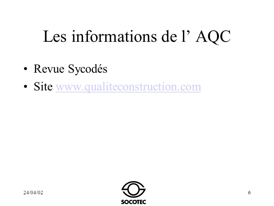 24/04/026 Les informations de l AQC Revue Sycodés Site www.qualiteconstruction.comwww.qualiteconstruction.com