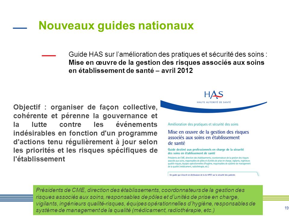 19 Nouveaux guides nationaux Guide HAS sur lamélioration des pratiques et sécurité des soins : Mise en œuvre de la gestion des risques associés aux so
