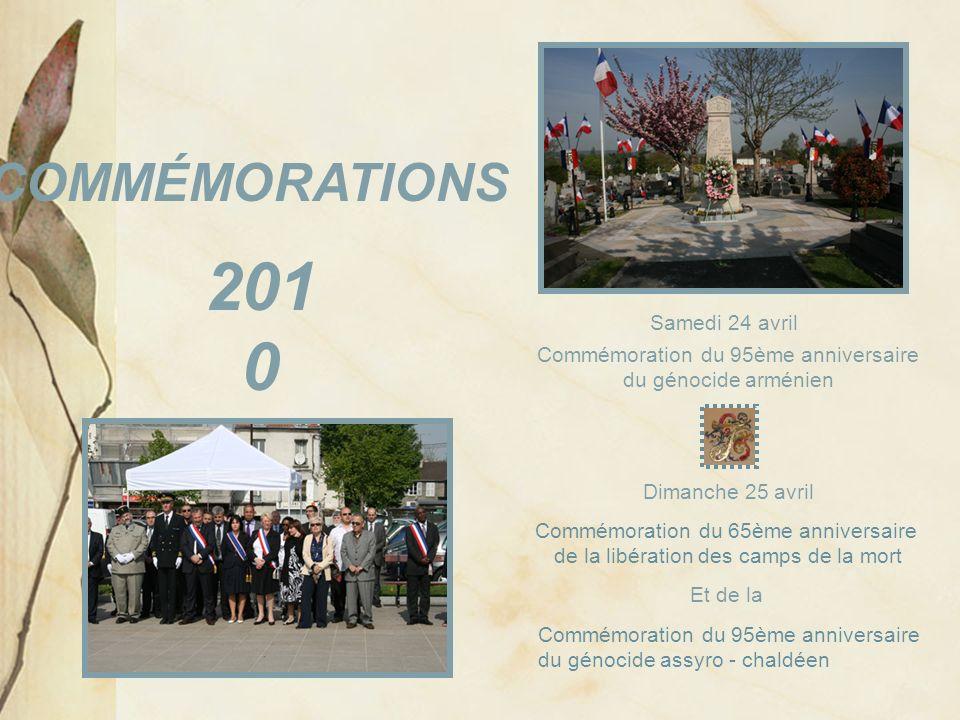 COMMÉMORATIONS 201 0 Dimanche 25 avril Commémoration du 95ème anniversaire du génocide arménien Commémoration du 65ème anniversaire de la libération d
