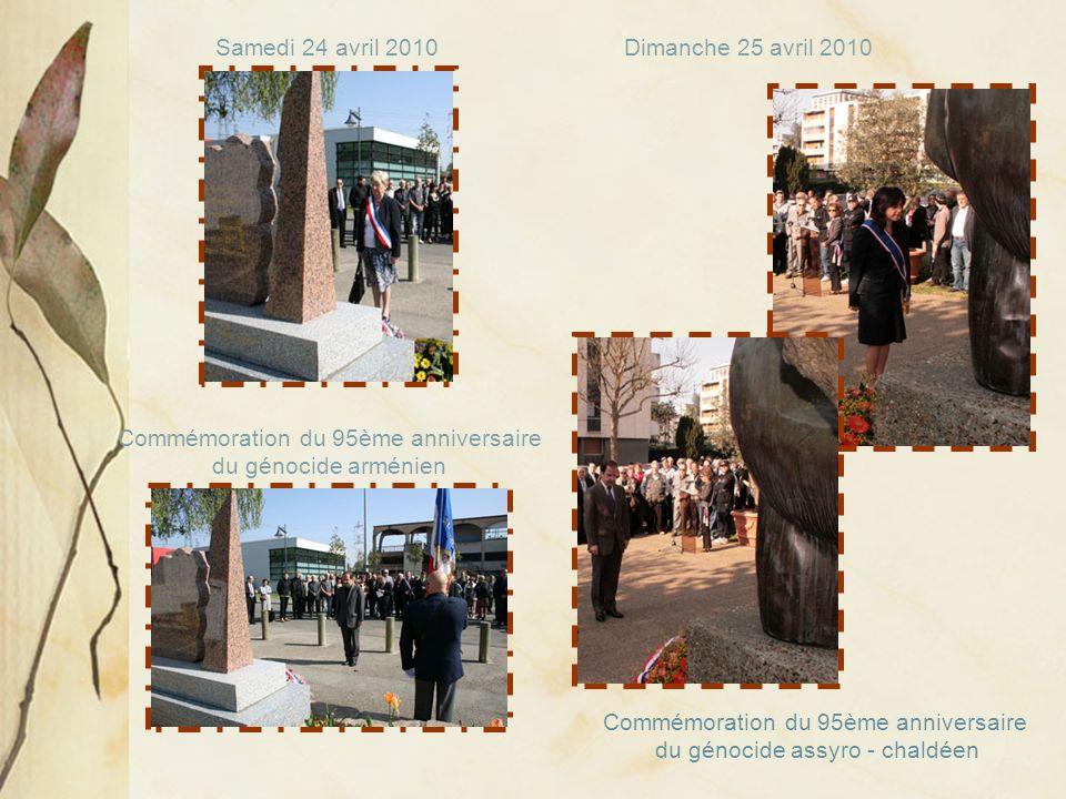 Samedi 24 avril 2010 Commémoration du 95ème anniversaire du génocide arménien Dimanche 25 avril 2010 Commémoration du 95ème anniversaire du génocide a