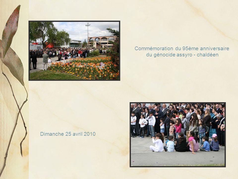 Commémoration du 95ème anniversaire du génocide assyro - chaldéen Dimanche 25 avril 2010