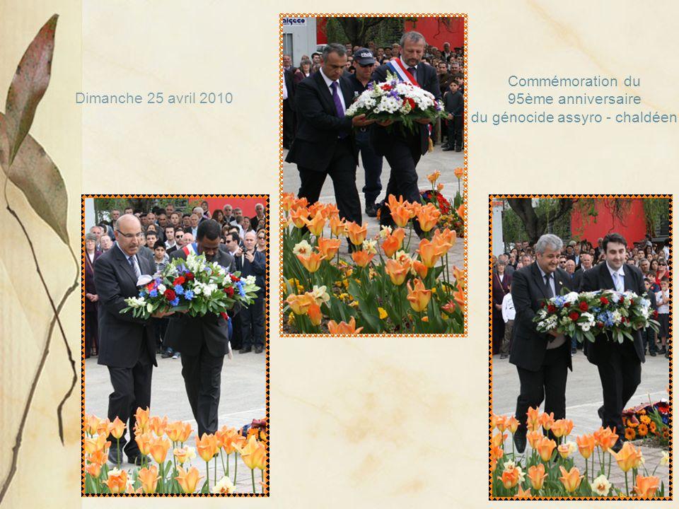 Dimanche 25 avril 2010 Commémoration du 95ème anniversaire du génocide assyro - chaldéen