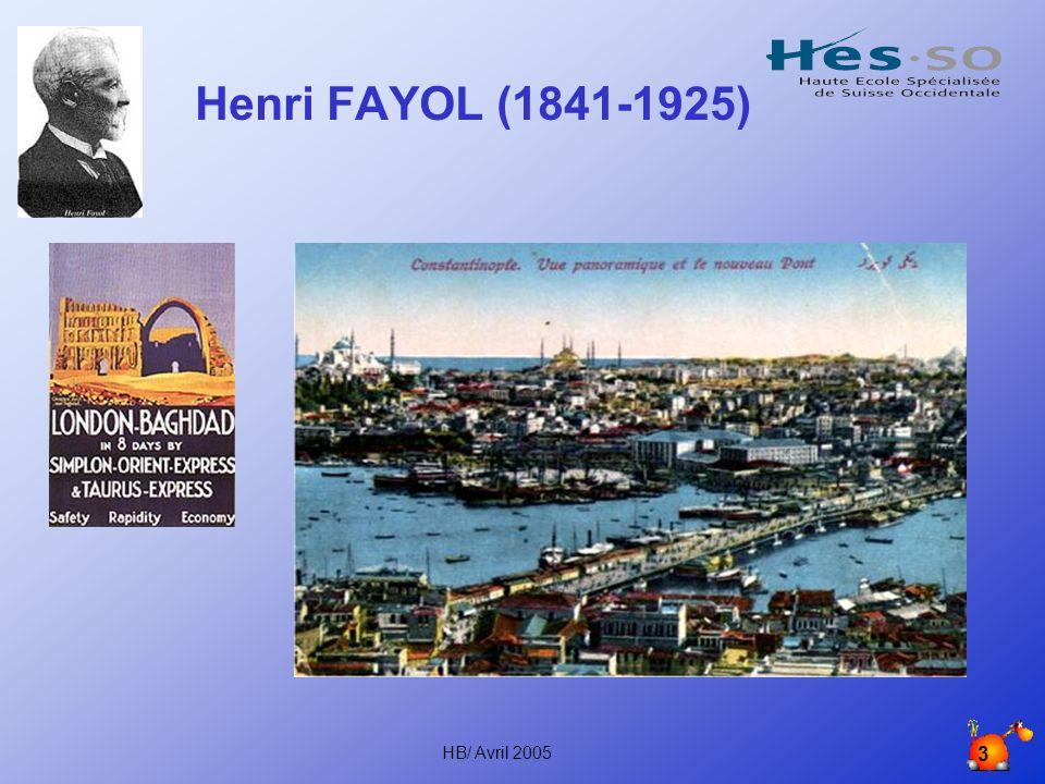 HB/ Avril 2005 3 Henri FAYOL (1841-1925)