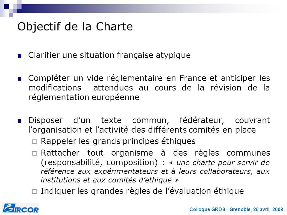 Colloque GRDS - Grenoble, 25 avril 2008 Objectif de la Charte Clarifier une situation française atypique Compléter un vide réglementaire en France et