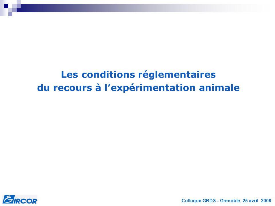 Colloque GRDS - Grenoble, 25 avril 2008 Le groupe de réflexion interprofessionnel sur les comités déthique - Grice Le Grice est un groupe de travail du Gircor, créé en 1990, afin de promouvoir le développement des comités déthique appliquée à lexpérimentation animale.