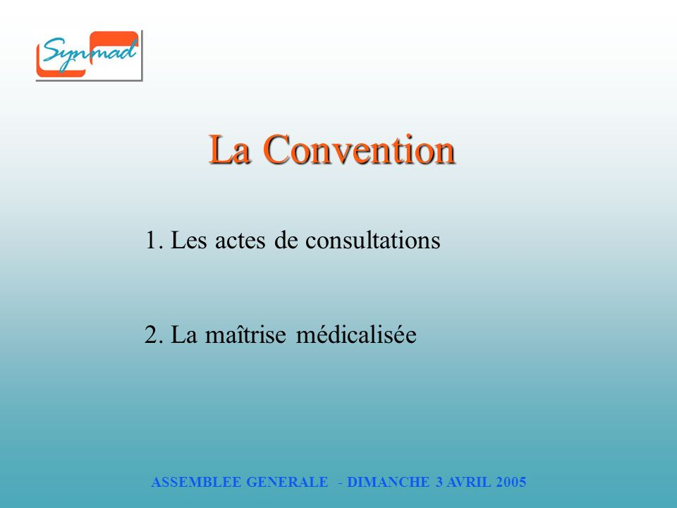 ASSEMBLEE GENERALE - DIMANCHE 3 AVRIL 2005 La Convention La Convention 1.