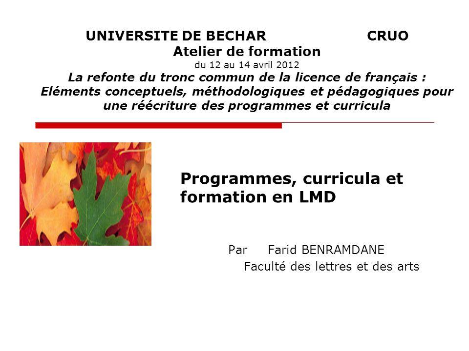 UNIVERSITE DE BECHARCRUO Atelier de formation du 12 au 14 avril 2012 La refonte du tronc commun de la licence de français : Eléments conceptuels, méth