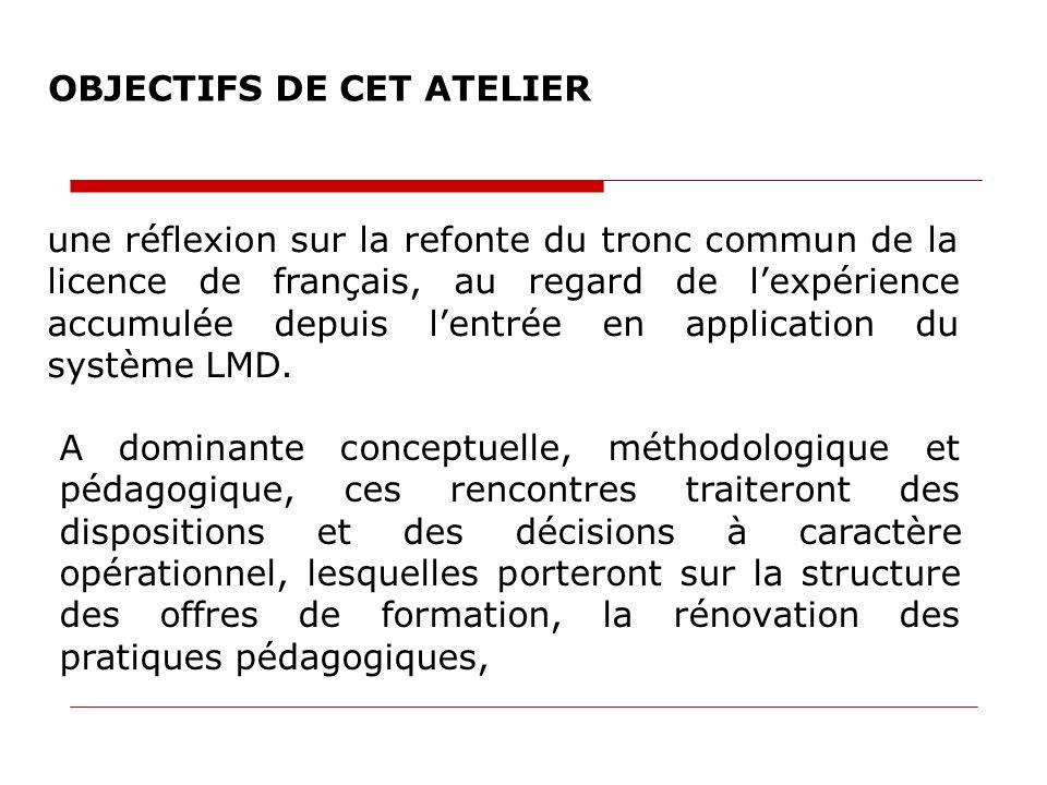 une réflexion sur la refonte du tronc commun de la licence de français, au regard de lexpérience accumulée depuis lentrée en application du système LM