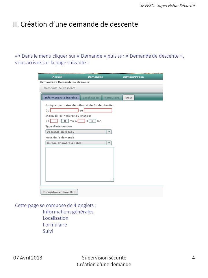 07 Avril 2013Supervision sécurité Création d une demande 4 II.