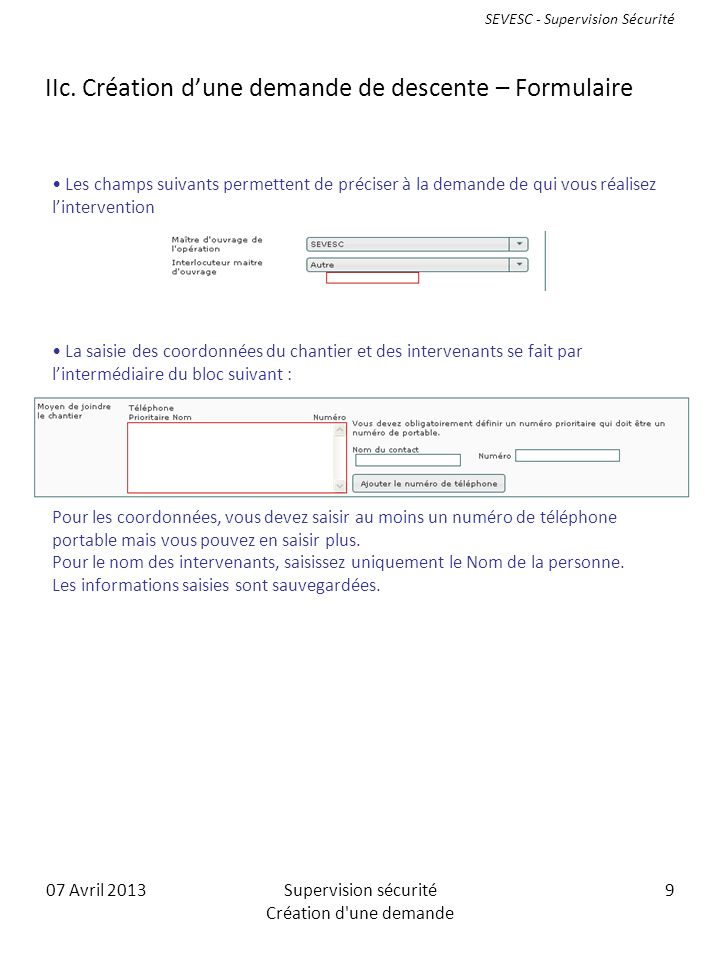 07 Avril 2013Supervision sécurité Création d une demande 9 IIc.