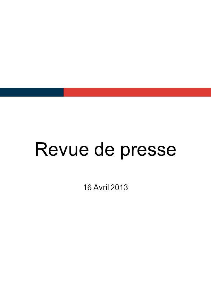 Revue de presse 16 Avril 2013