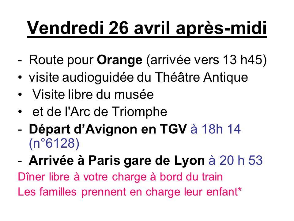 Vendredi 26 avril après-midi -Route pour Orange (arrivée vers 13 h45) visite audioguidée du Théâtre Antique Visite libre du musée et de l'Arc de Triom